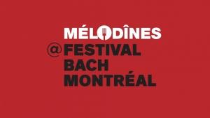 Mélodînes @ Festival Bach (from November 18 to December 3rd, 2017)
